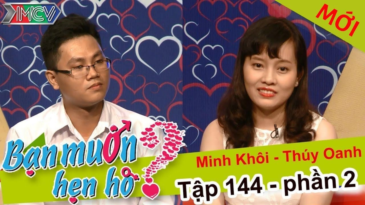 BẠN MUỐN HẸN HÒ #144 UNCUT | Văn Hà – Trần Thúy | Minh Khôi – Thúy Oanh | 220216 💖