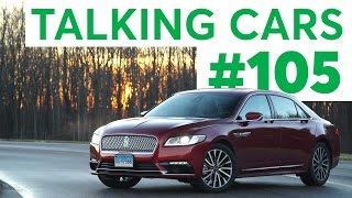 Talking Cars with Consumer Reports #105: Lincoln Continental and Alfa Romeo Giulia