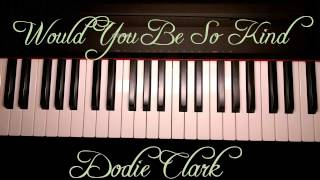 Would You Be So Kind~Dodie Clark//doddleoddle (Piano Tutorial)