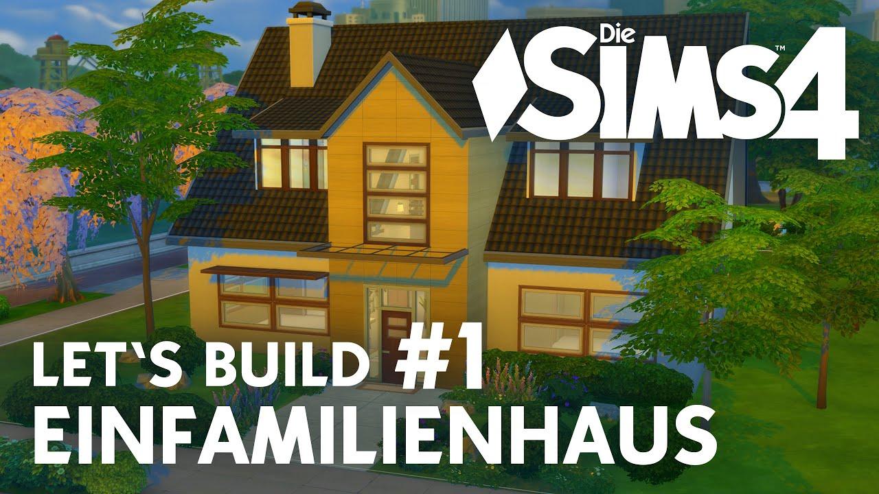Die Sims 4 Let\'s Build Einfamilienhaus #1 | Haus bauen & Eingang ...