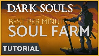 Dark Souls: Best Soul Farming Method - Highest Souls Per Minute