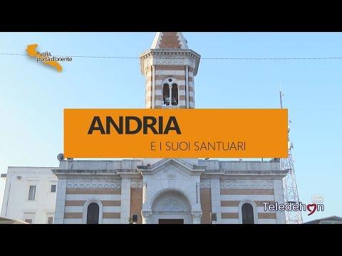 PUGLIA PORTA D'ORIENTE - 02 - ANDRIA E I SUOI SANTUARI