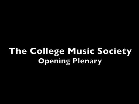 The College Music Society Opening Plenary Session at The 2017 NAMM Show (Part 1)