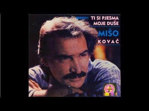 Mišo Kovač - Ti si pjesma moje duše - Audio 1986.