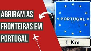 Portugal abre as fronteiras