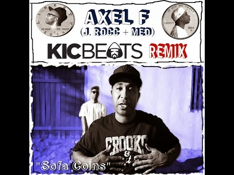 """Axel F (J. Rocc + MED) """"Sofa Coins Remix Contest Entry"""" (Prod. by KIC Beats)"""