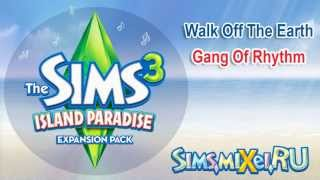 Walk Off The Earth - Gang Of Rhythm - Soundtrack The Sims 3 Island Paradise