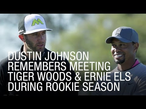 Dustin Johnson Remembers Meeting Tiger Woods And Ernie Els During Rookie Season
