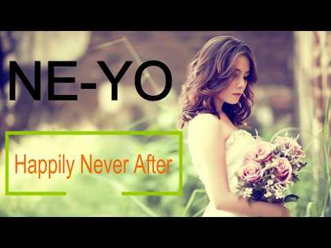 Ne-Yo - Happily Never After Lyrics