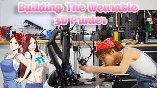 Making a Wearable 3D Printer!