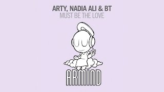 Arty, Nadia Ali & BT - Must Be The Love (Original 12'' Mix)