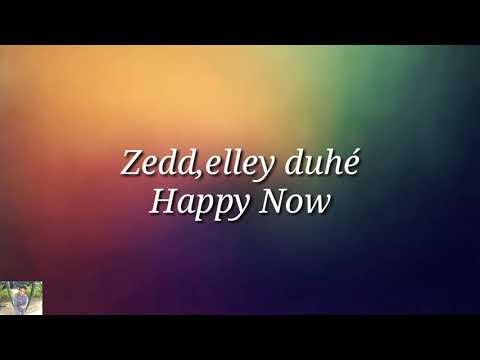 zedd-elley-duhé-happy-now-(lyrics-video)