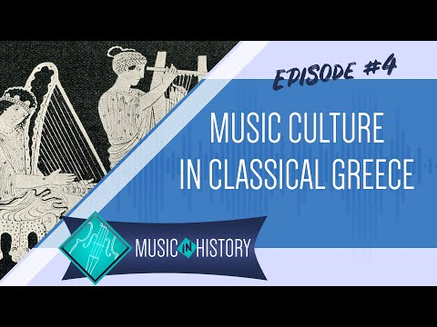 Music Culture in Classical Period Greece (Part 1) - Music In History