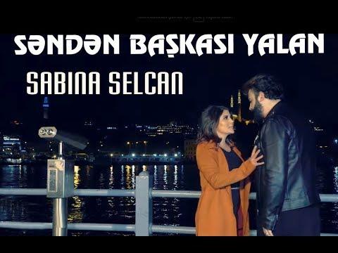 Sabina Selcan  - Senden Başqası Yalan  (Yeni Klip 2019) indir