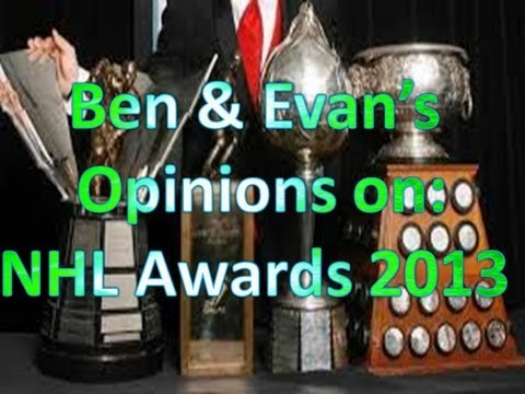 Ben & Evan's Opinions on the 2013 NHL Awards