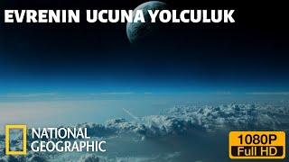 National Geographic  Uzay Ve Bilim  Evrenin Ucuna Yolculuk BELGESEL FULL HD