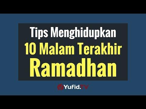 Tips Menghidupkan 10 Malam Terakhir Ramadhan