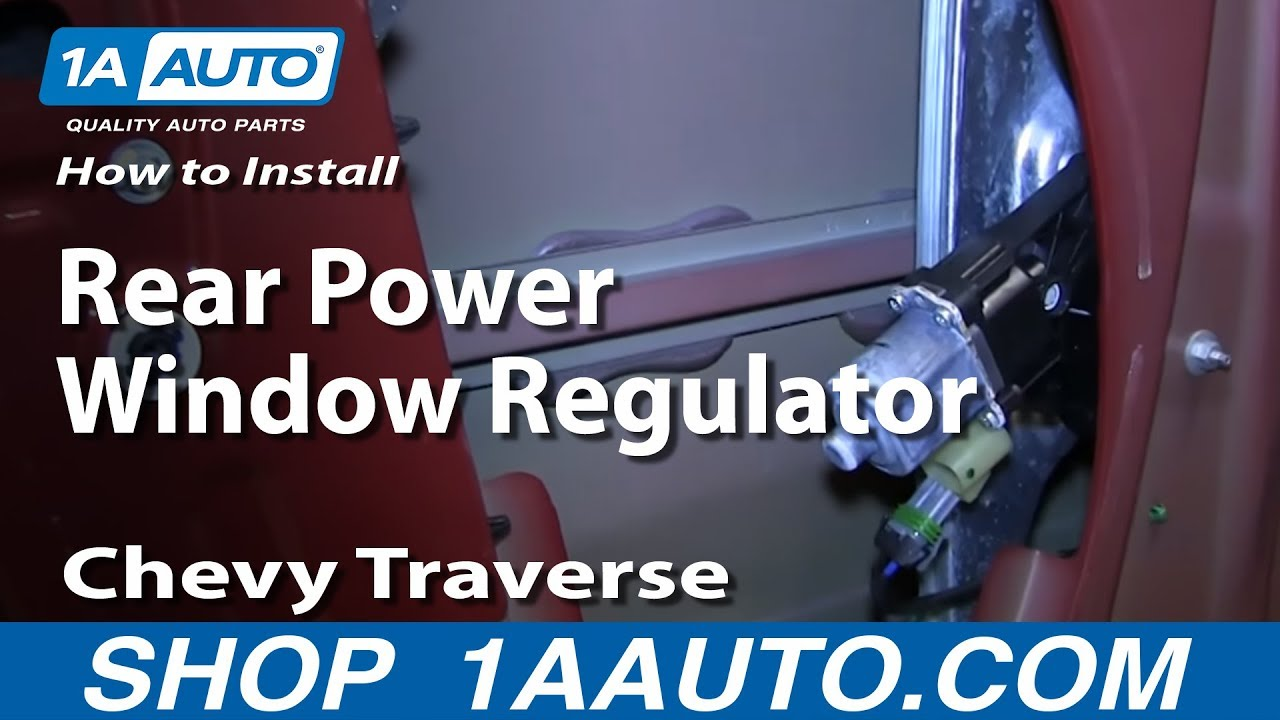How To Replace Rear Window Regulator 09 13 Chevy Traverse