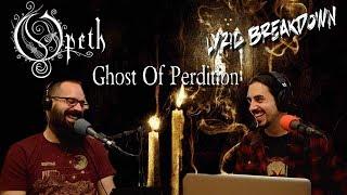 Song Meanings - Opeth: Ghost of Perdition (Lyrics Breakdown/Interpretation)