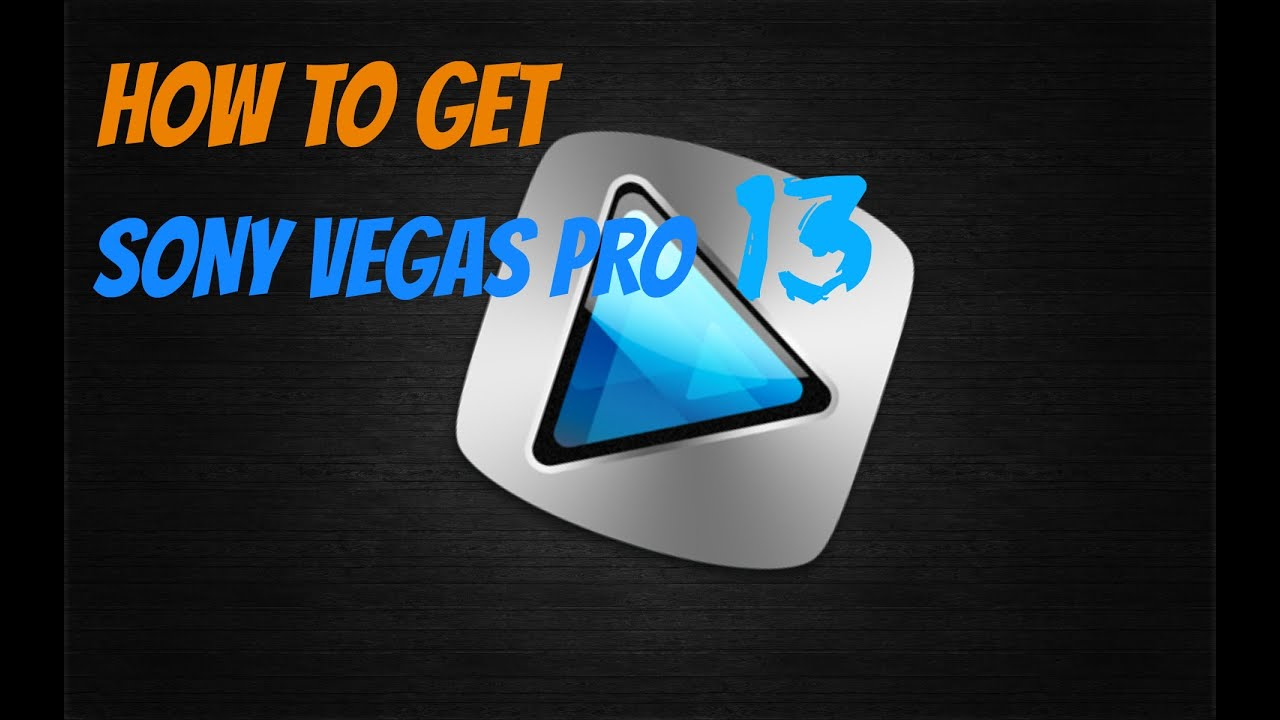how to get sony vegas pro 13 for free truespoon
