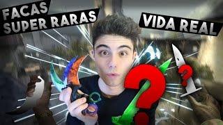 FACAS SUPER RARAS DE CS:GO NA VIDA REAL ! (FUREI A CADEIRA)