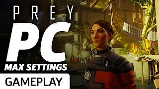 Prey Max PC Settings Gameplay