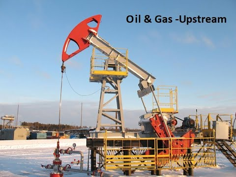 Lecture #2: Oil & Gas -Upstream