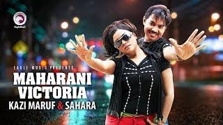 Maharani Victoria   Bangla Movie Song   Kazi Maruf   Sahara   2018