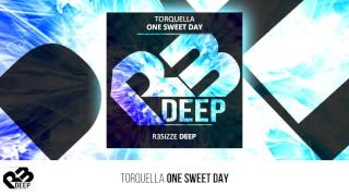 Torquella - One Sweet Day (Original Mix) OUT NOW