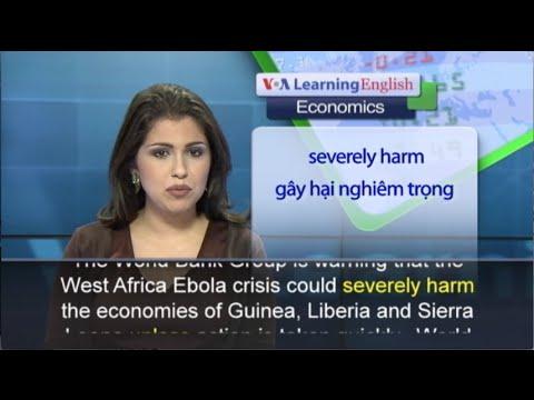Phát âm chuẩn cùng VOA - Anh ngữ đặc biệt: Ebola World Bank (VOA)