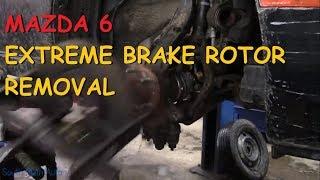 Mazda 6: EXTREME Brake Rotor Removal 😱