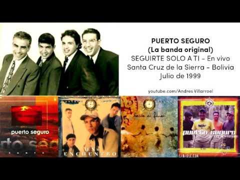 Puerto Seguro - Seguirte solo a ti (En vivo) - Santa Cruz - Bolivia - julio de 1999