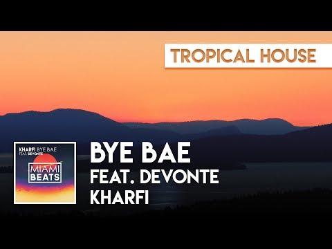 Kharfi - Bye Bae (feat. Devonte) [Miami Beats]