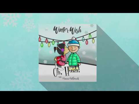 "Oh, Hush! - ""Winter Wish"" Feat. Hanna Ashbrook (Lyric Video)"