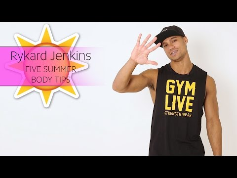 Love Island's Rykard Jenkins shares his 5 tips for a bangin' summer body!