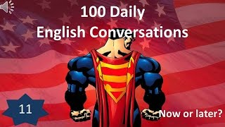 Daily English Conversation 11: Now or later?