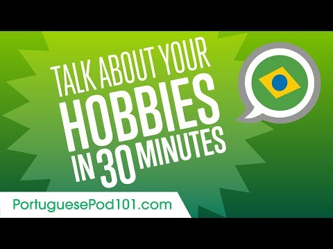 How to Talk About Your Hobbies In Portuguese?