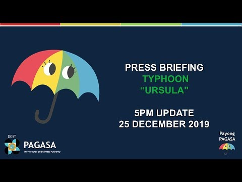 "Press Briefing: Typhoon ""#URSULAPH"" Wednesday, 5 PM December 25, 2019"