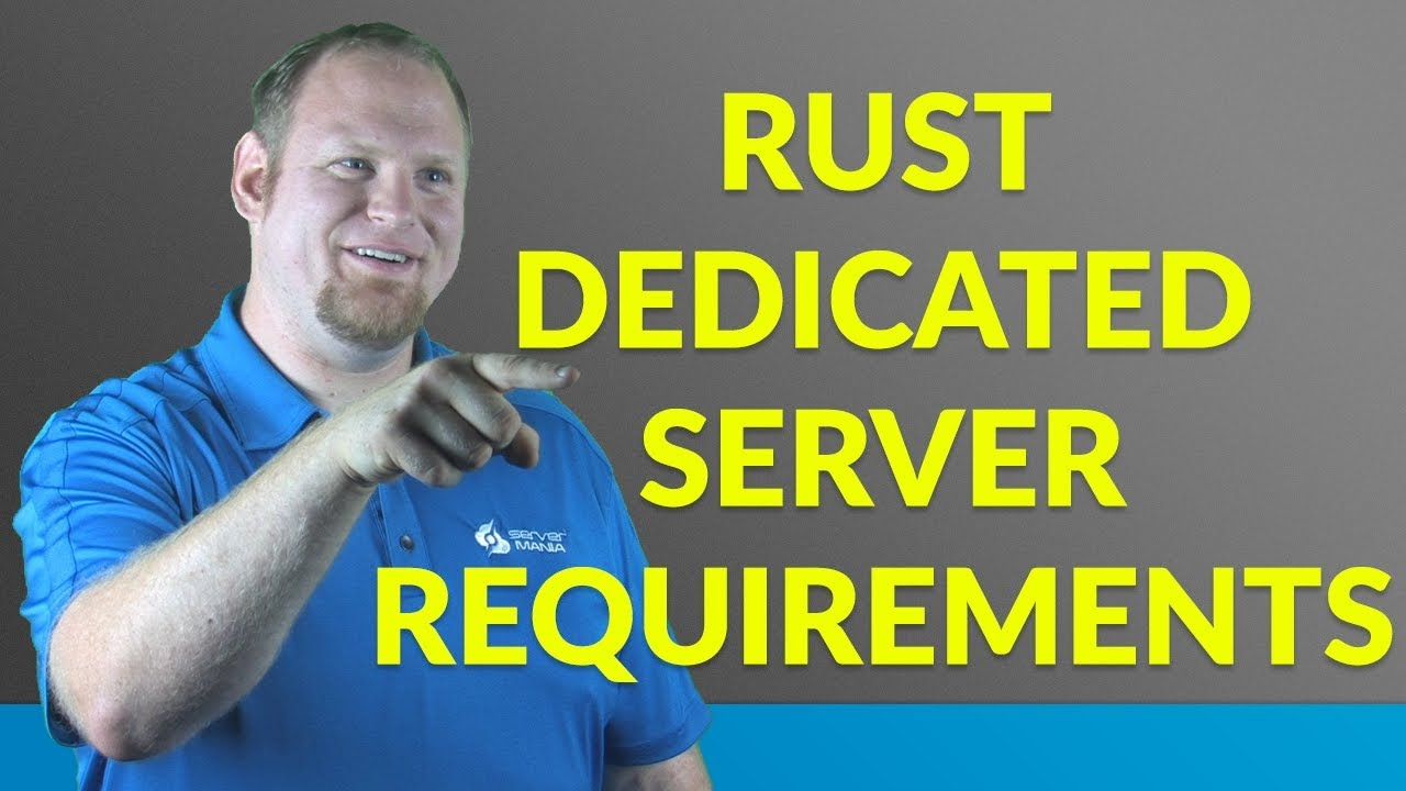What are the RUST Server Requirements? - ServerMania