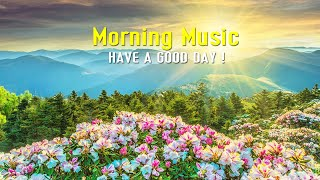 Morning Relaxing Music ➤Fresh Positive Energy And Stress Relief➤Music For Meditation, Healing, Study
