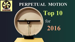 Top 10 Perpetual Motion Machines for 2016