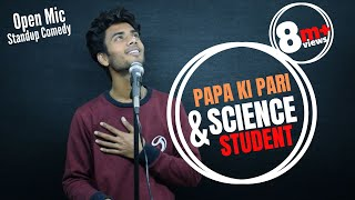 Papa Ki Pari & Science Student || OPEN MIC || Standup Comedy