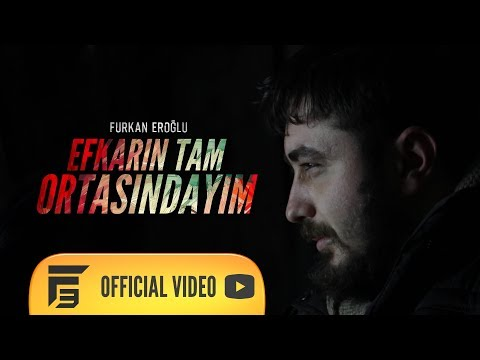 Furkan Eroğlu - Efkarın Tam Ortasındayım #Official