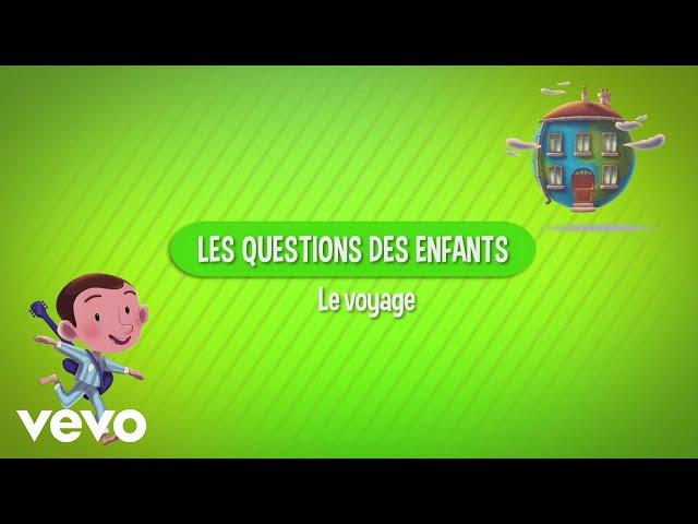 Aldebert - Les questions des enfants : Le voyage
