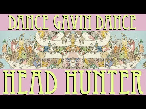 "Dance Gavin Dance - ""Head Hunter"" Lyric Video"