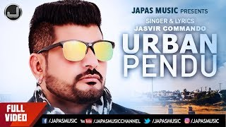 New Punjabi Song | Urban Pendu | Jasvir Commando |  Japas music | Punjabi Song 2018