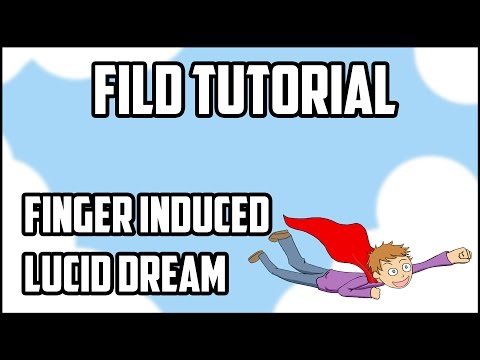 Step By Step Guide To FILD (Finger Induced Lucid Dreaming)