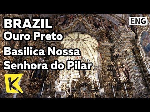 【K】Brazil Travel-Ouro Preto[브라질 여행-오루프레투]황금 장식의 필라르 성모 성당/Unesco/Basilica Nossa Senhora do Pilar