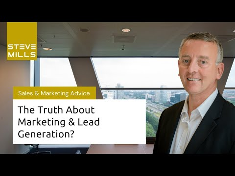 The truth about marketing and lead generation