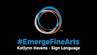 #EmergeFineArts | American Sign Language - Kate Havens (2019 Districts)